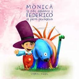 Mónica la niña daltónica y Federico el perro psicodélico.