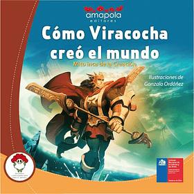 COMO VIRACOCHA CREO EL MUNDO