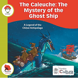 THE CALEUCHE, THE MYSTERY OF THE GHOST SHIP