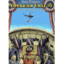 OPERACION CHILE, HISTORIA SECRETA DE LA TRANSICIÓN EN CÓMIC