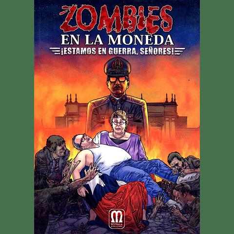 Zombies EN LA MONEDA ¡Estamos en guerra, señores!