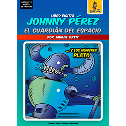 JOHNNY PÉREZ ... Y LOS HOMBRES PLATO  - HISTORIETA DIGITAL INFANTIL