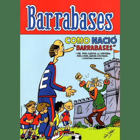 BARRABASES - COMO NACIÓ BARRABASES / CAÑONCITO