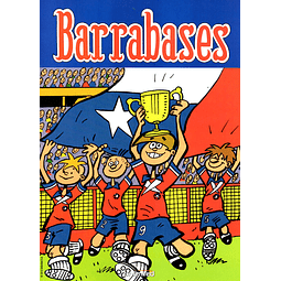 BARRABASES - TÓMESE ESA COPA... / CHILE VS. ARGENTINA
