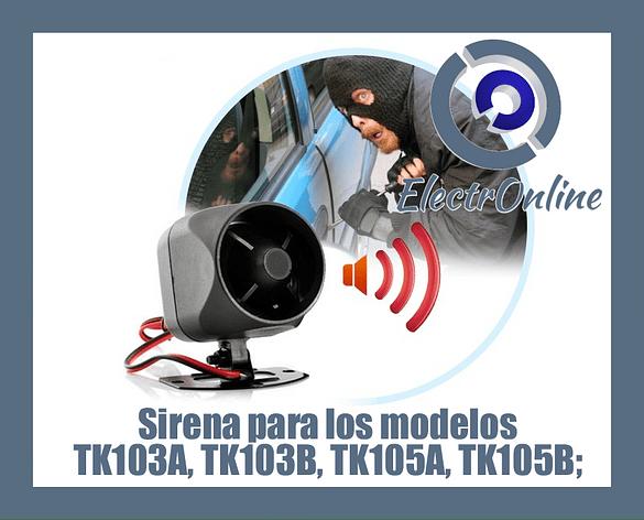 Sirena para los modelos TK103A, TK103B, TK105A, TK105B;
