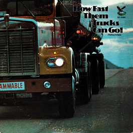 How Fast Them Trucks Can Go! (1979)