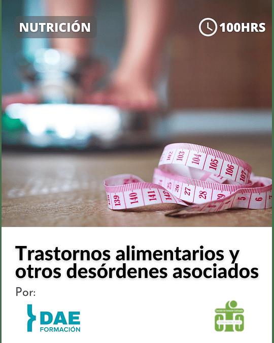 Curso sobre trastornos alimentarios y otros desórdenes asociados ( 100 hrs)