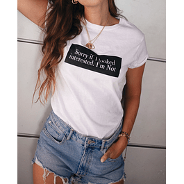 LOOKED INTERESTED TEE