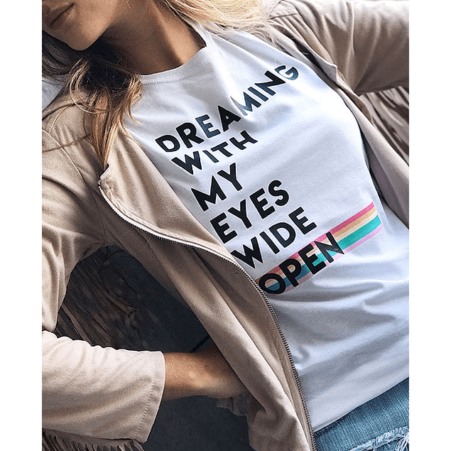 DREAMING WITH MY EYES WIDE OPEN TEE