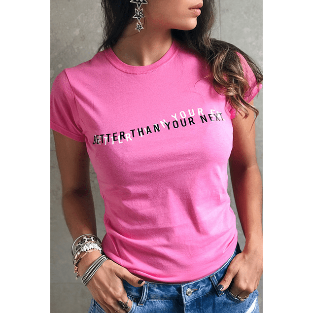 BETTER THAN YOUR NEXT / EX TEE