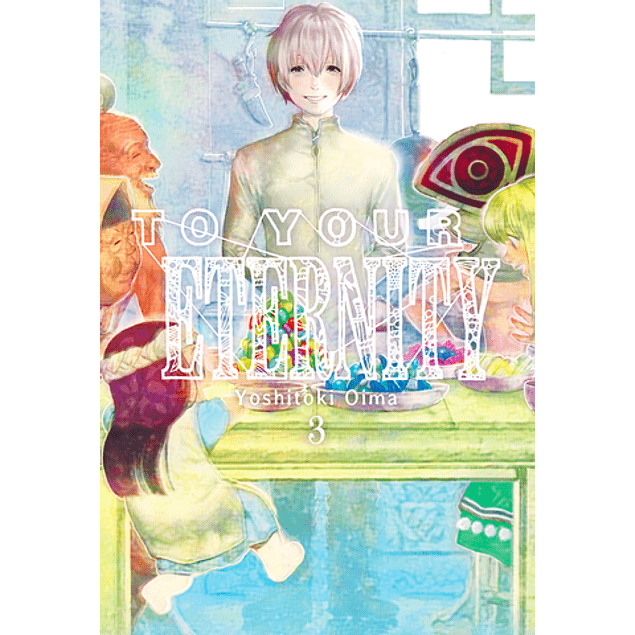 TO YOUR ETERNITY, VOL. 03
