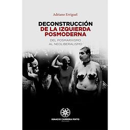 DECONSTRUCCIÓN DE LA IZQUIERDA POSMODERNA