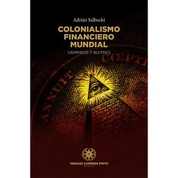 COLONIALISMO FINANCIERO MUNDIAL
