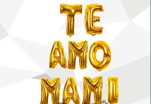 Globo TE Amo Mami Letra Dorado o Plateado