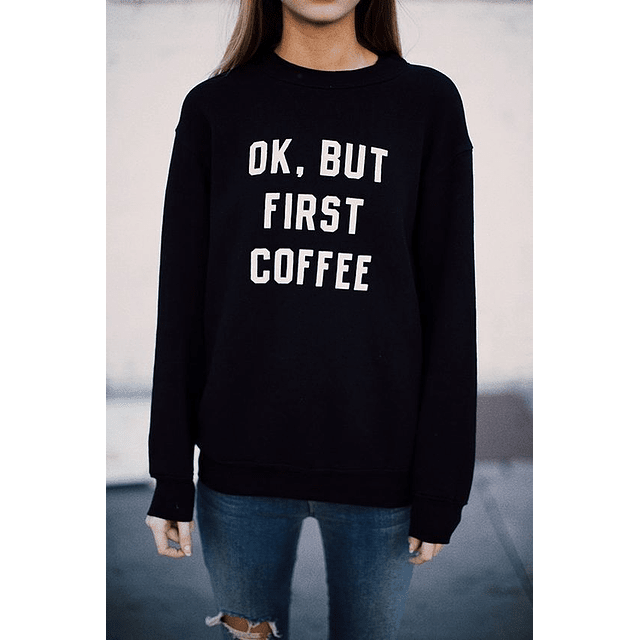 PULLOVER OK BUT FIRST COFFEE
