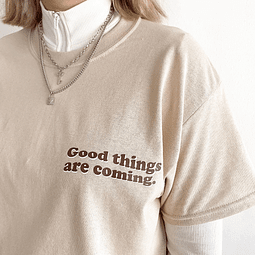 TEE UNISEX / Goog things are coming