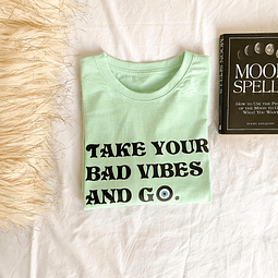 TEE UNISEX / take your bad vibes and go