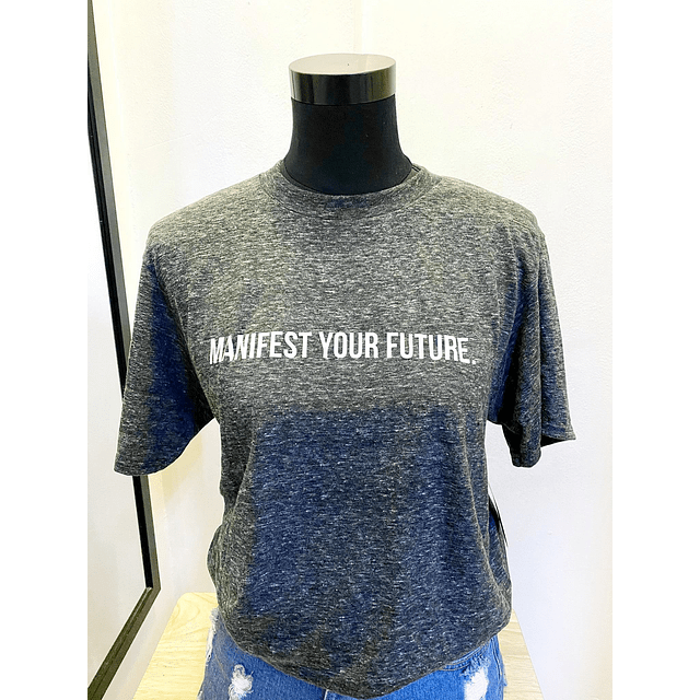 TEE UNISEX / MANIFEST YOUR FUTURE