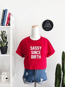 TEE UNISEX SASSY SINCE BIRTH