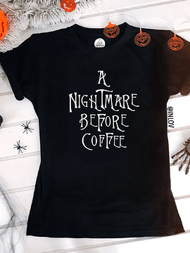TEE UNISEX / A NIGHTMARE BEFORE COFFEE