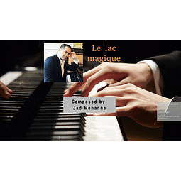 Le lac magique -Piano piece mp3 and notation - Jad Mehanna