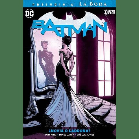 Batman ¿Novia o Ladrona? Preludio a La Boda