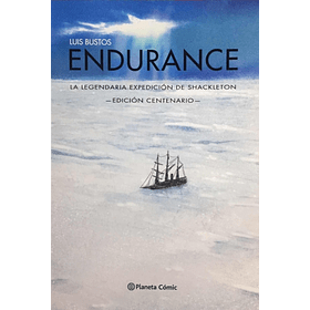 Endurance La Legendaria Expedición de Ernest Shackleton