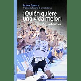 """""""Quién quiere una vida mejor"""", Marcel Zamora"""