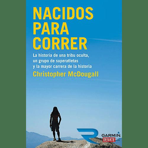 Libro  Nacidos para correr , Christopher McDougall