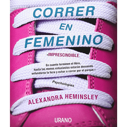 Libro Correr en femenino, Alexandra Heminsley