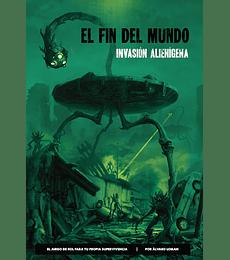 El Fin Del Mundo: Invasión Alienigena