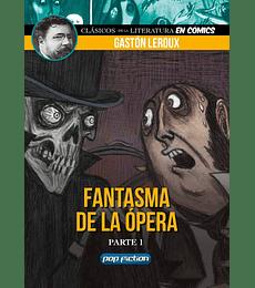 Clasicos de la Literatura: El Fantasma de la Opera parte I y II