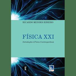FÍSICA XXI - INTRODUÇÃO À FÍSICA CONTEMPORÂNEA