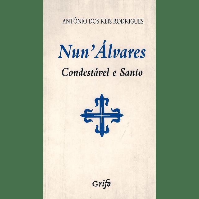 NUN'ÁLVARES, CONDESTÁVEL E SANTO