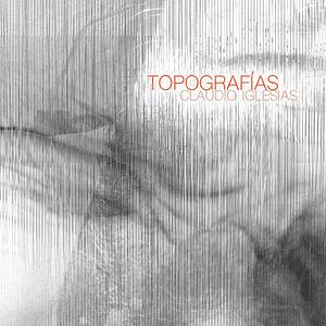 Claudio Iglesias - Topografías [2021]