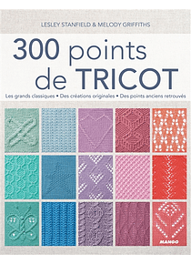300 points de tricot, de Lesley Stanfield et Melody Griffiths