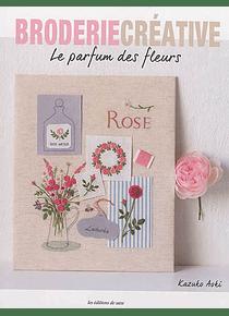 Broderie créative: Le parfum des fleurs, de Kazuko Aoki