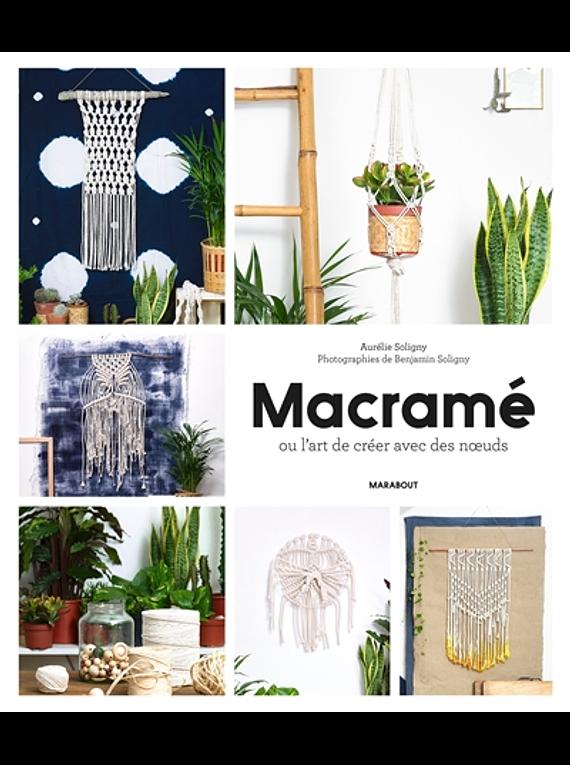 Macramé ou l'art de créer avec des noeuds, de Aurélie Soligny