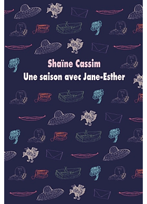 Une saison avec Jane-Esther, de Shaïne Cassim