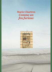Comme un feu furieux, de Marie Chartres