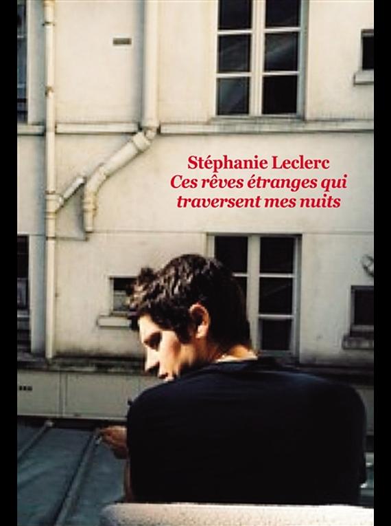 Ces rêves étranges qui traversent mes nuits, de Stéphanie Leclerc