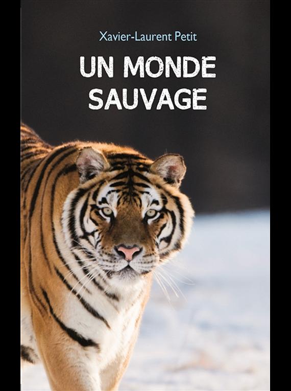 Un monde sauvage, de Xavier-Laurent Petit