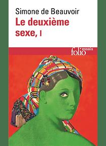 Le Deuxième sexe 1 - Les faits et les mythes, de Simone de Beauvoir