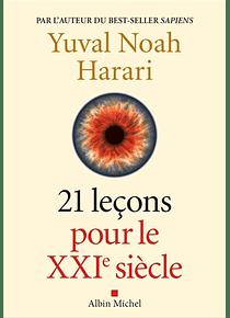 21 leçons pour le XXIe siècle, de Yuval Noah Harari