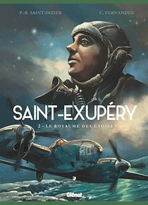 Saint-Exupéry 2 - Le royaume des étoiles, de Pierre-Roland Saint-Dizier et Cédric Fernandez