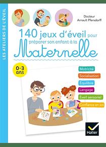 140 jeux d'éveil pour préparer son enfant à la maternelle, de  Arnault Pfersdorff