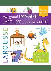 Mon grand imagier Larousse des premiers mots - Petite Section - CP - 3/6 ans