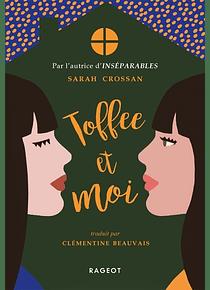 Toffee et moi, de Sarah Crossan