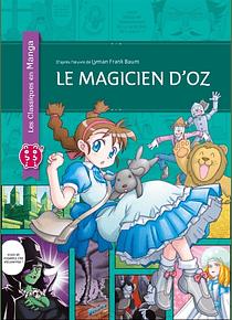 Les Classiques en Manga - Le magicien d'Oz