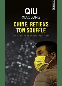Chine, retiens ton souffle, de Qiu Xiaolong